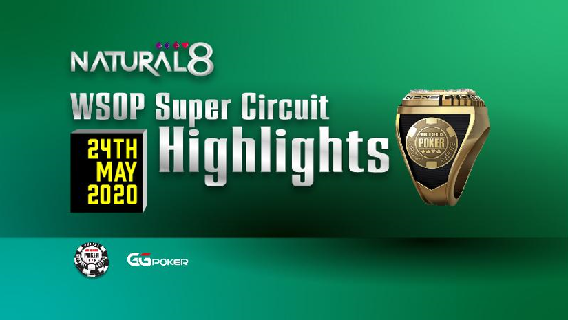 WSOP Super Circuit Highlights from the 24.05.2020